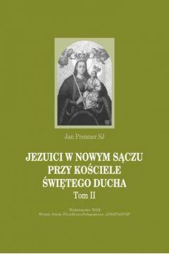 Jezuici w Nowym Sączu przy Kościele św. Ducha. Tom II