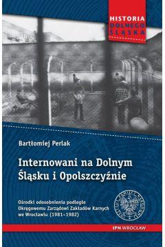Internowani na Dolnym Śląsku i Opolszczyźnie