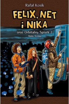 Felix, Net i Nika. Orbitalny Spisek 2. Mała Armia. Tom 6