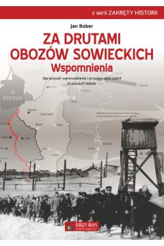 Za drutami obozów sowieckich Wspomnienia