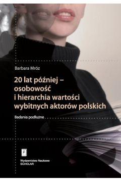 20 lat później - osobowość i hierarchia wartości wybitnych aktorów polskich