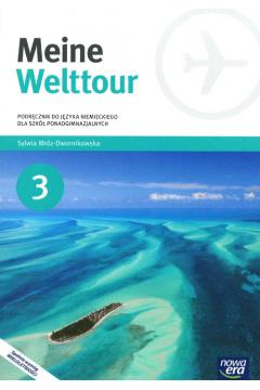 Meine Welttour. Część 3. Podręcznik do języka niemieckiego dla szkół ponadgimnazjalnych