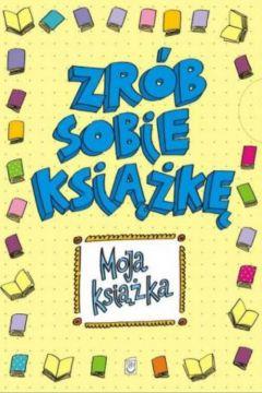 Moja książka Zrób sobie książkę