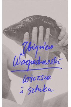Zbigniew Warpechowski. Wiersze i sztuka