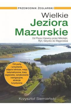 Wielkie Jeziora Mazurskie Przewodnik żeglarski