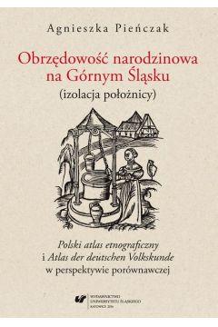 Obrzędowość narodzinowa na Górnym Śląsku (izolacja położnicy).