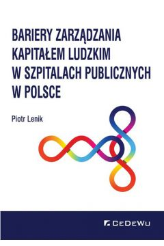 Bariery zarządzania kapitałem ludzkim w szpitalach publicznych w Polsce
