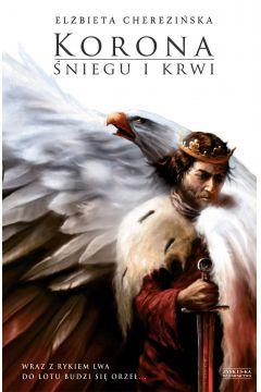Odrodzone Królestwo. Tom 1. Korona śniegu i krwi