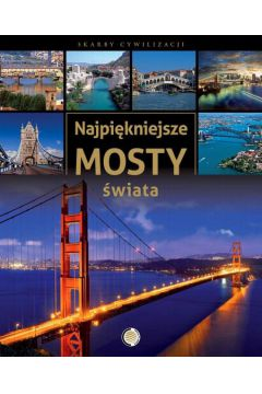 Najpiękniejsze mosty świata