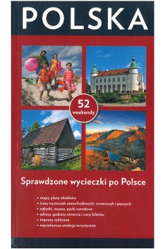 Polska. 52 weekendy. Sprawdzone wycieczki po Polsce