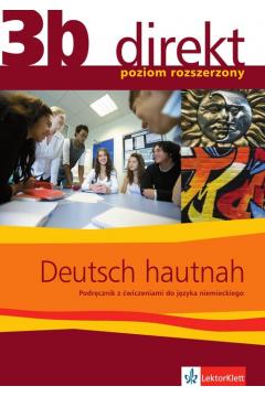 Direkt 3b. Deutsch hautnah. Podręcznik z ćwiczeniami