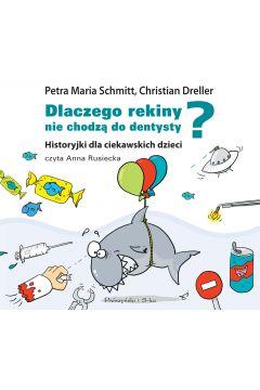 Dlaczego rekiny nie chodzą do dentysty? (audiobook CD)