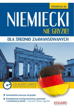 Niemiecki nie gryzie! dla śred. zaaw. B1-B2 CD