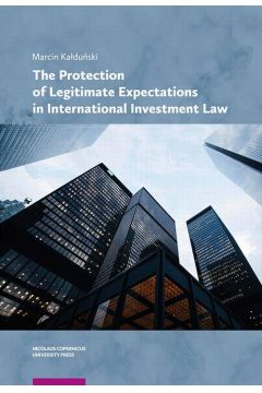 The Protection of Legitimate Expectations in International Investment Law