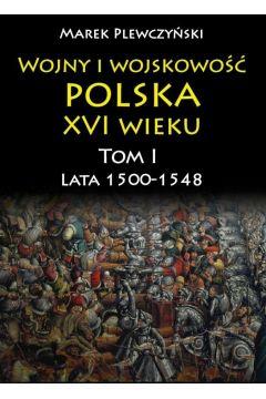 Wojny i wojskowość polska XVI wieku T.I