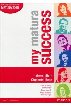 My Matura Success Intermediate. Student`s Book