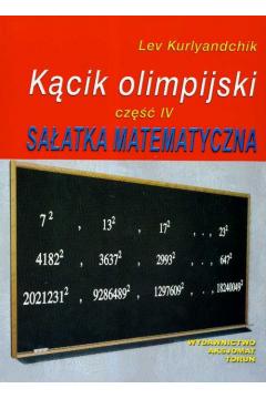 Kącik olimpijski cz. IV Sałatka matematyczna