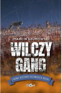 Wilczy gang i nowe historie Kazimienrza Nóżki
