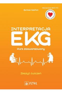 Interpretacja EKG Kurs zaawansowany Zeszyt ćwiczeń