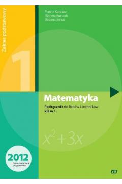 Matematyka. Podręcznik do 1 klasy liceum i technikum. Zakres podstawowy. Nowa Podstawa Programowa