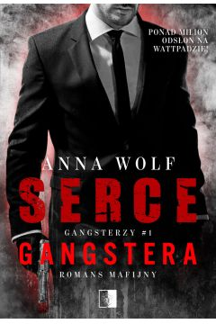 Serce gangstera. Gangsterzy. Tom 1