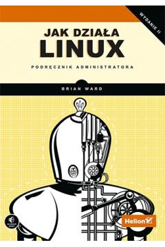 Jak działa Linux. Podręcznik administratora
