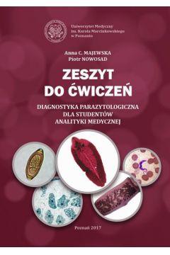 Zeszyt do ćwiczeń. Diagnostyka parazytologiczna dla studentów analityki medycznej.
