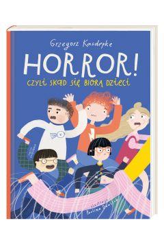 Horror! czyli skąd się biorą dzieci