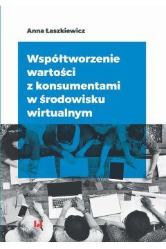 Współtworzenie wartości z konsumentami w środowisku wirtualnym