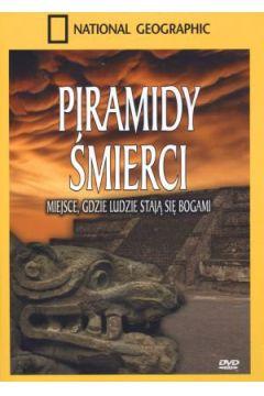 Piramidy śmierci. Miejsce gdzie ludzie stają się bogami