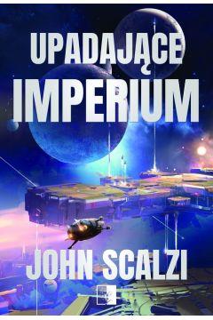 Upadające imperium. The Interdependency. Tom 1