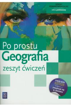 Po Prostu Geografia LO ćwiczenia Zakres Podstawowy