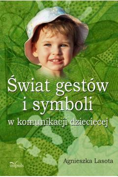 Świat gestów i symboli w komunikacji dziecięcej