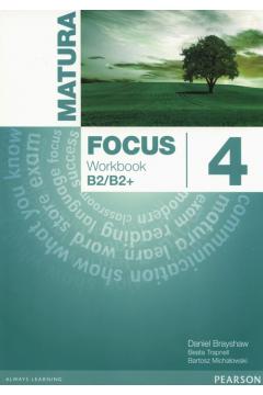 Matura Focus 4 Workbook. Język angielski. Poziom B2/B2+. Zeszyt ćwiczeń dla liceum i technikum