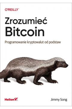 Zrozumieć Bitcoin Programowanie kryptowalut od podstaw