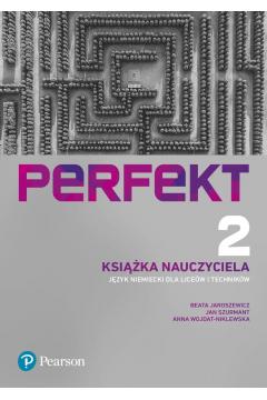 Perfekt 2. Język niemiecki. Książka nauczyciela. Wydanie uzupełnione