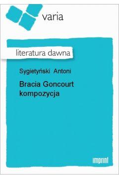 Bracia Goncourt kompozycja