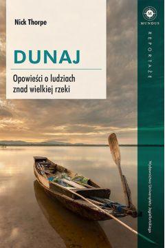 Dunaj. Opowieści o ludziach znad wielkiej rzeki