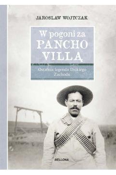 W pogoni za Pancho Villą. Ostatnia legenda Dzikiego Zachodu