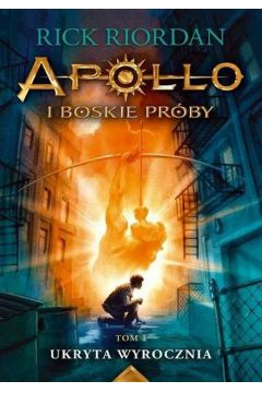Apollo i boskie próby. Tom 1. Ukryta wyrocznia