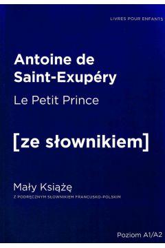 Mały Książę. Wersja francuska z podręcznym słownikiem A1/A2