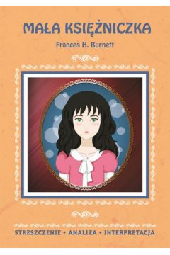 Mała księżniczka Frances H. Burnett. Streszczenie, analiza, interpretacja