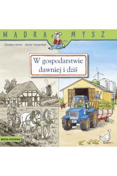 W gospodarstwie dawniej i dziś Mądra Mysz