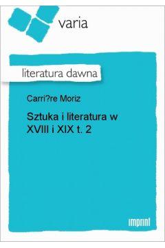 Sztuka i literatura w XVIII i XIX, t. 2