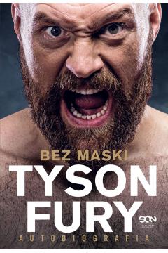 Tyson Fury. Bez maski. Autobiografia