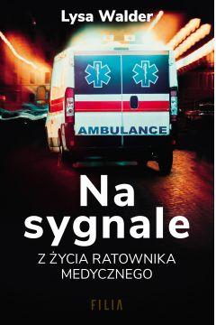 Na sygnale. Z życia ratownika medycznego