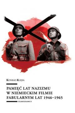 Pamięć lat nazizmu w niemieckim filmie fabularnym lat 1946-1965
