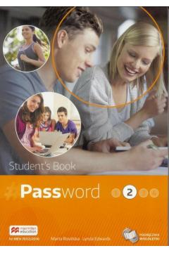 Password 2. Język angielski. Student`s Book. Podręcznik wieloletni dla liceum i technikum