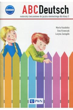 ABCDeutsch. Klasa 3. Nowa edycja. Materiały ćwiczeniowe do języka niemieckiego
