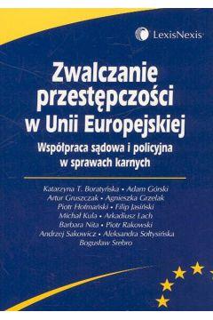 Zwalczanie przestępczości w Unii Europejskiej Współpraca sądowa i policyjna w sprawach karnych